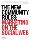 The New Community Rules: Marketing on the Social Web - Tamar Weinberg