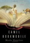 The Camel Bookmobile - Masha Hamilton