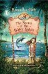 The Secret of the Water Knight - Rusalka Reh, Katy Derbyshire