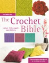 The Crochet Bible: The Complete Handbook for Creative Crochet - Sue Whiting