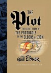 The Plot: The Secret Story of the Protocols of the Elders of Zion - Stephen E. Bronner, Umberto Eco, Will Eisner