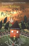Murder Plays House - Ayelet Waldman