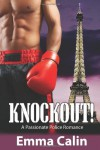 Knockout! A Passionate Police Romance: 1 - Ms Emma Calin