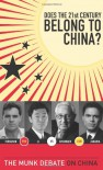 Does the 21st Century Belong to China?: The Munk Debate on China (The Munk Debates) - Henry Kissinger;Niall Ferguson;David Daokui Li;Fareed Zakaria