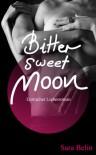 Bittersweet Moon - Sara Belin
