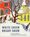 White Snow, Bright Snow - Alvin Tresselt, Roger Duvoisin
