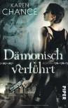 Dämonisch verführt (Dorina Basarab #1) - Karen Chance, Andreas Brandhorst