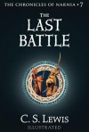 The Last Battle: The Chronicles of Narnia - C.S. Lewis,  Pauline Baynes