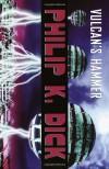 Vulcan's Hammer - Philip K. Dick