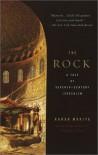The Rock: A Tale of Seventh-Century Jerusalem - Kanan Makiya