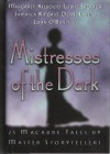 Mistresses Of the Dark: 25 Macabre Tales By Master Storytellers - Stefan R. Dziemianowicz, Denise Little, Robert E. Weinberg
