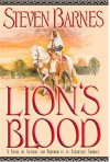 Lion's Blood: A Novel of Slavery and Freedom in an Alternate America - Steven Barnes