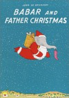 Babar and Father Christmas (Babar Books (Random House)) - Jean De Brunhoff