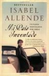 Mi Pais Inventado: Un Paseo Nostalgico por Chile - Isabel Allende