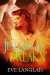 Jealous And Freakn' (Freakn' Shifters, #2) - Eve Langlais