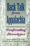 Back Talk from Appalachia: Confronting Stereotypes - Gurney Norman