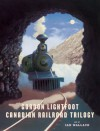 Canadian Railroad Trilogy - Gordon Lightfoot;Ian Wallace