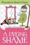 A Dyeing Shame (A Myrtle Clover Mystery #2) - Elizabeth Spann Craig