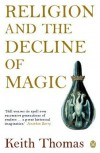 Religion and the Decline of Magic (Penguin History) - Keith Thomas
