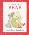 This Is the Bear - Sarah Hayes, Helen Craig