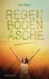 Regenbogenasche - Anke Weber