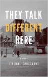 They Talk Different Here - Etienne Toussaint