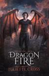 Dragon Fire (Vale of Stars, #3) - Juliette Cross