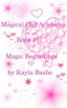 Magic Beginnings (Magical Girls Academy, #1) - Kayla Bashe