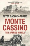 Monte Cassino: Ten Armies in Hell - Peter Caddick-Adams