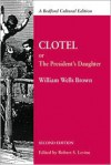 Clotel: Or, The President's Daughter: A Narrative of Slave Life in the United States - William Wells Wells Brown,  Robert Levine (Editor)