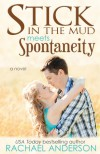 Stick in the Mud Meets Spontaneity - Rachael Anderson