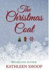 The Christmas Coat - Kathleen Shoop