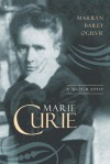 Marie Curie: A Biography - Marilyn Bailey Ogilvie