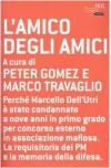 L'amico degli amici - Peter Gomez, Marco Travaglio