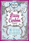 Lizzy Carbon und der Klub der Verlierer - Mario Fesler