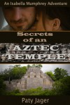 Secrets of an Aztec Temple - Paty Jager