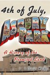 4th of July, Asbury Park: A History of the Promised Land - Daniel Wolff