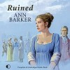 Ruined - Ann Barker, Julie Teal, ISIS Audio Books