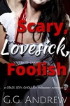 Scary, Lovesick, Foolish: A Halloween Romance (Crazy, Sexy, Ghoulish Book 2) - Andrew G. Marshall