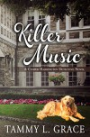 Killer Music: A Cooper Harrington Detective Novel (Cooper Harrington Detective Series Book 1) - Tammy L Grace, Mary Metcalfe