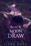 Black Moon Draw - Lizzy Ford