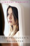 The Producer's Daughter - Lindsay Marcott