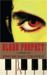 Blood Prophet: a Novel - John Michael Curlovich