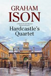 Hardcastle's Quartet: A police procedural set at the end of World War One (A Hardcastle and Marriott Historical Mystery) - Graham Ison