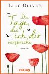 Die Tage, die ich dir verspreche: Roman - Lily Oliver