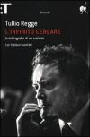 L'infinito cercare. Autobiografia di un curioso - Tullio Regge, Stefano Sandrelli