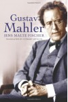 Gustav Mahler - Jens Malte Fischer