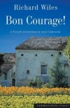 Bon Courage! - A French Renovation in Rural Limousin - Richard Wiles