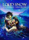 Loud Snow - Tina Anderson, Amelie Belcher