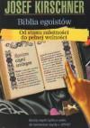 Biblia egoistów. Od stanu zależności do pełnej wolności - Josef Kirschner